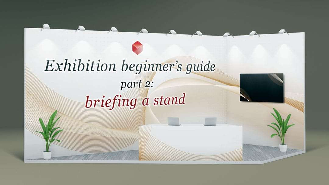 Marketing Exhibition Stand Goal : Exhibition beginner s guide part u briefing an exhibition stand